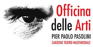 """OFFICINA DELLE ARTI """"PIER PAOLO PASOLINI"""""""